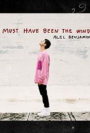 Alec Benjamin: Must Have Been the Wind Poster