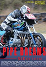 Pipe Dreams: Six of Them
