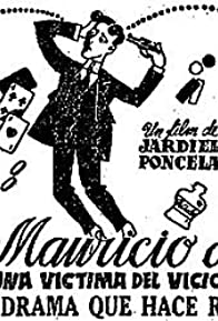 Primary photo for Mauricio o Una víctima del vicio