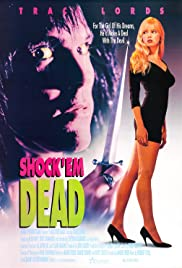 Shock 'Em Dead (1991) Poster - Movie Forum, Cast, Reviews