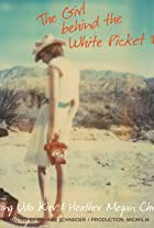 The Girl behind the White Picket Fence