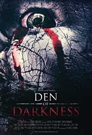 Den of Darkness (2016) Poster - Movie Forum, Cast, Reviews