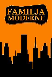 Familja Moderne (2004–2011)