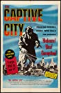 The Captive City (1952) Poster