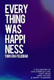 Everything Was Happiness