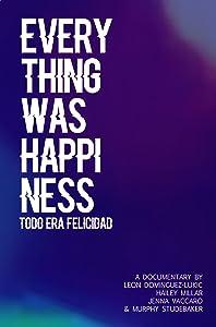 Se på engelsk filmer helt gratis Everything Was Happiness  [1020p] [HDR] [720p] by Leon Dominguez-Lukic, Hailey Millar