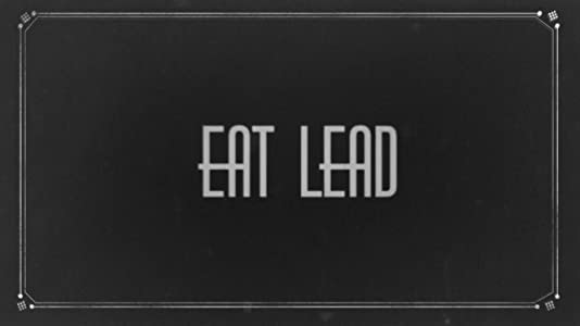 Eat Lead full movie online free