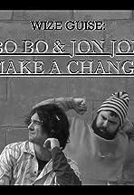 Wize Guise: Bo Bo & Jon Jon Make a Change