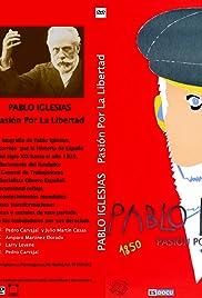 Pablo Iglesias: Pasión por la libertad Poster