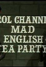 Carol Channing's Mad English Tea Party