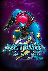 Metroid Fusion (2006) Poster - Movie Forum, Cast, Reviews