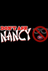Primary photo for Don't Ask Nancy