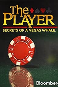 The Player: Secrets of a Vegas Whale (2014)