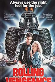 Rolling Vengeance (1987) Poster - Movie Forum, Cast, Reviews