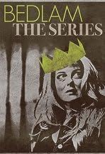 Bedlam: The Series
