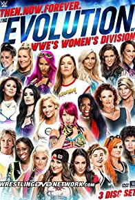 Primary photo for Then, Now, Forever: Evolution of WWE's Women's Division