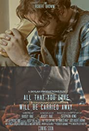 All That You Love Will Be Carried Away Poster