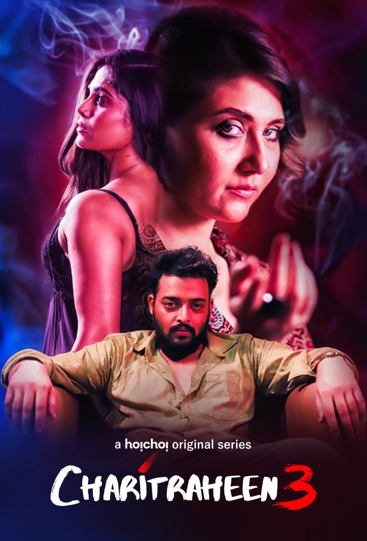 Charitraheen 3 (2021) Season 3 Hindi Dubbed Hoichoi Original