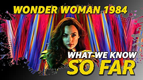 What We Know About 'Wonder Woman 1984' ... So Far