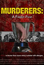 Murderers: A Family Film