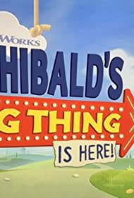 Archibald's Next Big Thing Is Here (2021)