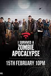 I Survived a Zombie Apocalypse Poster - TV Show Forum, Cast, Reviews