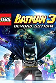 Primary photo for Lego Batman 3: Beyond Gotham