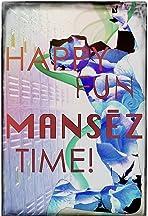Happy fun mansez time!