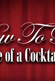 How to Be the Life of a Cocktail Party Poster