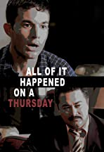 All of It Happened on a Thursday