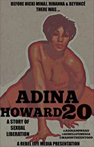 New movies downloaded Adina Howard 20: A Story of Sexual Liberation [WQHD]