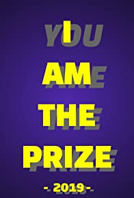 Primary photo for I Am the Prize