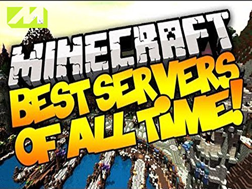 Best minecraft servers of all time 2016 (2014)