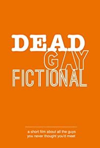 Primary photo for Dead. Gay. Fictional