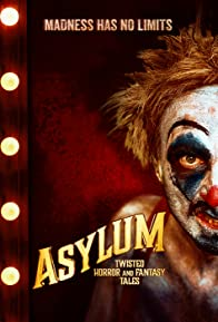 Primary photo for Asylum: Twisted Horror and Fantasy Tales