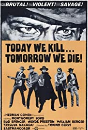 Today We Kill, Tomorrow We Die!(1968) Poster - Movie Forum, Cast, Reviews