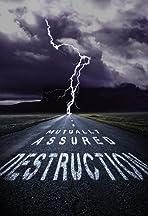 M.A.D: Mutually Assured Destruction