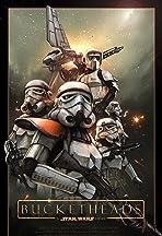 Bucketheads: A Star Wars Story
