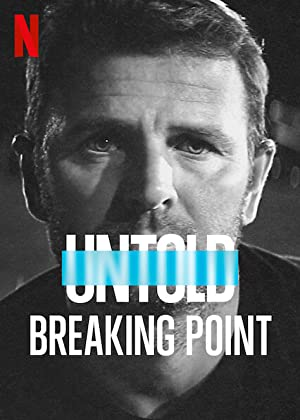 Where to stream Untold: Breaking Point