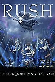 Rush: Clockwork Angels Tour (2013) Poster - Movie Forum, Cast, Reviews