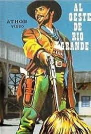 Al oeste de Río Grande Poster