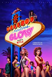 GLOW Poster - TV Show Forum, Cast, Reviews