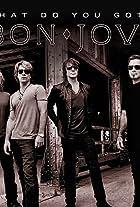 Bon Jovi: What Do You Got?