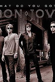 Bon Jovi: What Do You Got? Poster