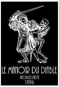 Le manoir du diable (1896) Poster - Movie Forum, Cast, Reviews