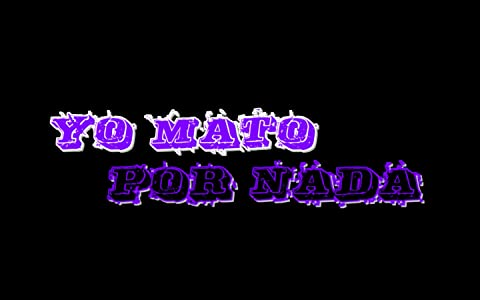 Yo Mato Por Nada: I Kill for Nothing download
