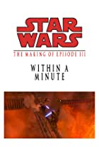 Within a Minute: The Making of 'Episode III'