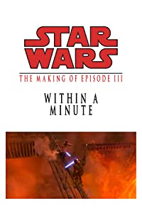 Primary photo for Within a Minute: The Making of 'Episode III'