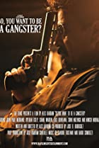 So, You Want to Be a Gangster? (2018) Poster