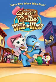 Sheriff Callie's Wild West (2013) Poster - TV Show Forum, Cast, Reviews